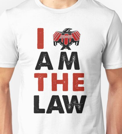 I am the law.  [colour] Unisex T-Shirt
