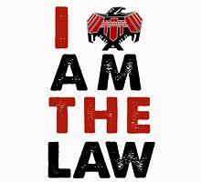 I am the law.  [colour] T-Shirt