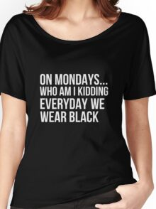 Everyday we wear black Women's Relaxed Fit T-Shirt
