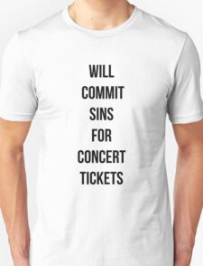 Will commit sins for concert tickets Unisex T-Shirt