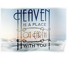 Heaven Is A Place On Earth With You - Typography Design Poster