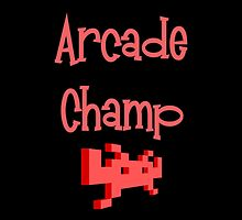 Arcade Champ by Chillee Wilson by ChilleeWilson