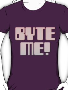 BYTE ME! by Chillee Wilson T-Shirt