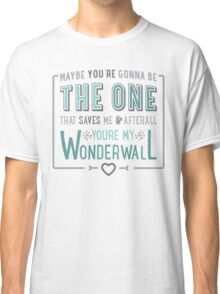Wonderwall - Oasis - Typography Classic T-Shirt