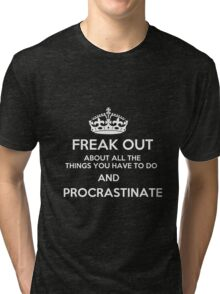 Freak Out and Procrastinate (White) Tri-blend T-Shirt