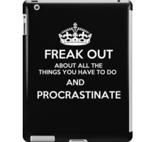 Freak Out and Procrastinate (White) iPad Case/Skin