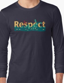 Respect our planet Long Sleeve T-Shirt