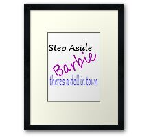 Step aside Barbie!! Framed Print
