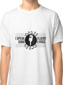 I speak fluent song lyrics Classic T-Shirt