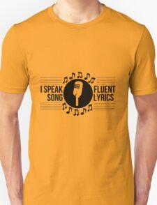 I speak fluent song lyrics Unisex T-Shirt