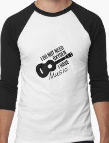 I don't need oxygen, I have music Men's Baseball ¾ T-Shirt