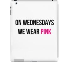 On Wednesdays we wear pink iPad Case/Skin