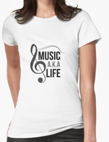 Music a.k.a life Womens Fitted T-Shirt