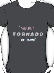 Tornado of Dumb T-Shirt