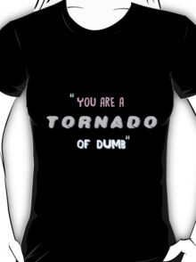 Tornado of Dumb T-Shirt
