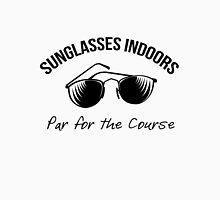 Sunglasses Indoors  Unisex T-Shirt