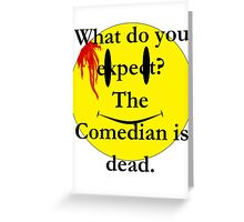 Watchmen, the comedian is dead Greeting Card