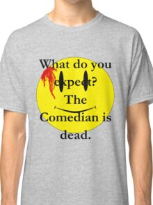 Watchmen, the comedian is dead Classic T-Shirt
