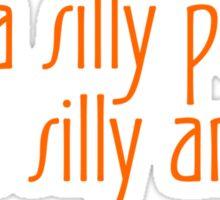 Ask a silly person get a silly answer Sticker