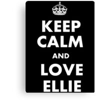 The last of us keep calm and love ellie Canvas Print