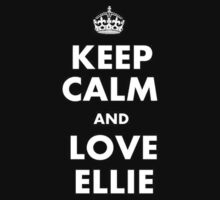 The last of us keep calm and love ellie by waghmare