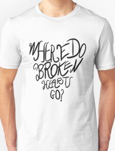 Where Do Broken Hearts Go? (Black) Unisex T-Shirt