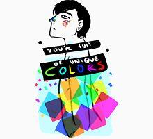 You're Full Of Unique COLORS Unisex T-Shirt