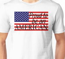 Proud to be an American Flag Unisex T-Shirt