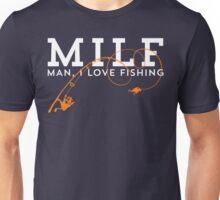 MILF - Man, I Love Fishing T Shirt Unisex T-Shirt