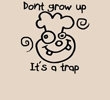 DONT GROW UP - ITS A TRAP Womens Fitted T-Shirt