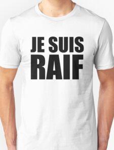 JE SUIS RAIF Unisex T-Shirt