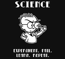 SCIENCE-- Experiment. Fail. Learn. Repeat. Unisex T-Shirt
