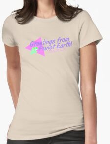 Greetings from Planet Earth! Womens Fitted T-Shirt