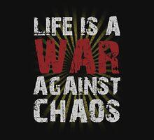 Life Is A War Unisex T-Shirt