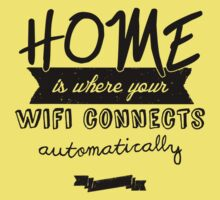 Home is Where Your Wifi Connects Automatically Kids Clothes