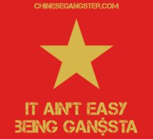 It Ain't Easy Being GAN$STA by Emcee Hao