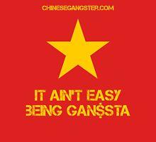 It Ain't Easy Being GAN$STA Unisex T-Shirt