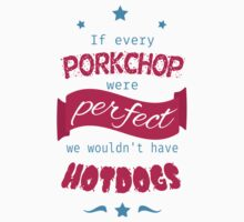 If Every Porkchop were Perfect T-Shirt