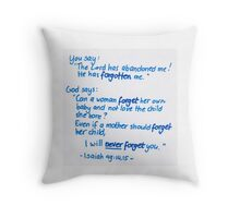 Isaiah 49: I will never forget you Throw Pillow
