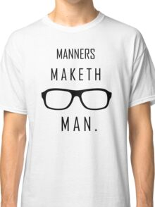 "Kingsman: ""Manners maketh man."" Classic T-Shirt"