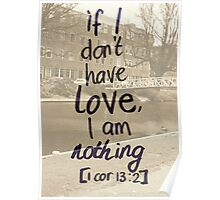 1 Corinthians 13: If I don't have love.. Poster