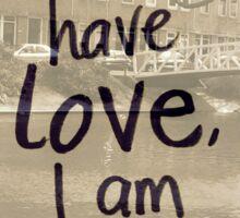 1 Corinthians 13: If I don't have love.. Sticker