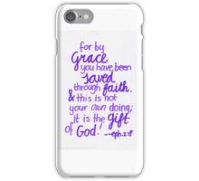 Ephesians 2: Grace is a gift iPhone Case/Skin