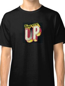 up up up Classic T-Shirt