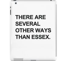 """Other Ways Than Essex"" - TOWIE / The Only Way Is Essex Design [BLACK TEXT] iPad Case/Skin"