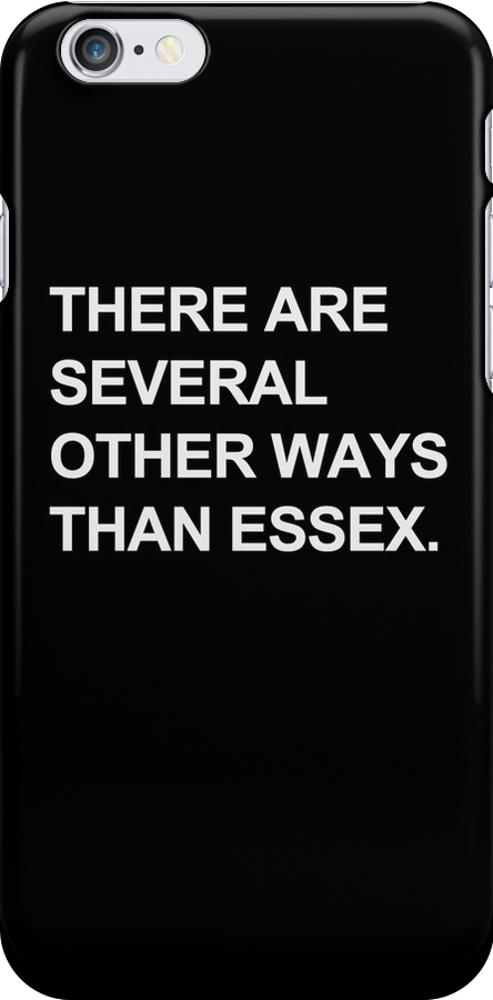 """Other Ways Than Essex"" - TOWIE / The Only Way Is Essex Design [WHITE TEXT] by Styl0"
