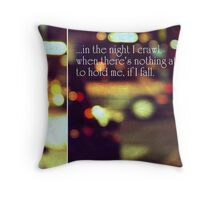 ...in the night Throw Pillow