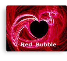 *MY HEART FOR RED BUBBLE* Canvas Print