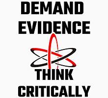 Demand Evidence Think Critically Unisex T-Shirt