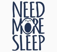Need more sleep yawn Kids Clothes